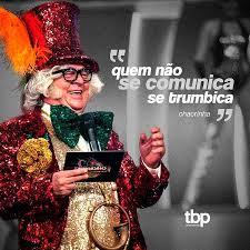 TBP Propaganda - Já dizia o saudoso Chacrinha: quem não se... | Facebook